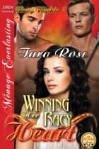 Winning Her Racy Heart ebook by Tara Rose
