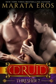 The Druid Series 7: Thresher ebook by Marata Eros