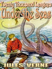 Twenty Thousand Leagues Under the Seas - Over 60 illustrations and Free Audiobook Link ebook by JULES VERNE,Alphonse de Neuville ( illustrator ),F.P. Walter  (Translator)