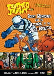 #15 Agent Mongoose and the Attack of the Giant Insects ebook by Dan  Jolley,Marie P. Croall,Matt  Wendt