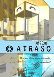 O Atraso - A Intersecção, #2 ebook by Joel G. Gomes