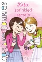 Katie Sprinkled Secrets ebook by Coco Simon