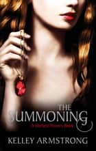 The Summoning - Book 1 of the Darkest Powers Series ebook by Kelley Armstrong