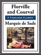 Florville and Courval ebook by Marquis de Sade