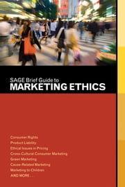SAGE Brief Guide to Marketing Ethics ebook by SAGE Publications