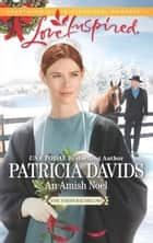 An Amish Noel (Mills & Boon Love Inspired) (The Amish Bachelors, Book 2) ebook by Patricia Davids