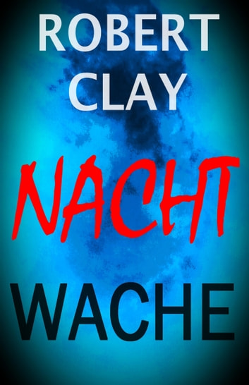 Nachtwache eBook by Robert Clay