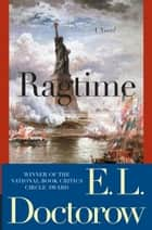 Ragtime - A Novel ebook by E.L. Doctorow