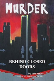 Murder Behind Closed Doors ebook by Jere Myles