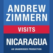 Andrew Zimmern visits Nicaragua - Chapter 8 from THE BIZARRE TRUTH audiobook by Andrew Zimmern