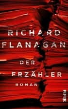 Der Erzähler - Roman eBook by Richard Flanagan, Eva Bonné