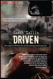 Driven - The sequel to Drive ebook by James Sallis