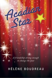Acadian Star ebook by Helene Boudreau