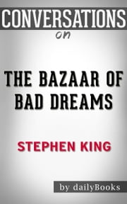 The Bazaar of Bad Dreams: A Novel by Stephen King | Conversation Starters ebook by dailyBooks
