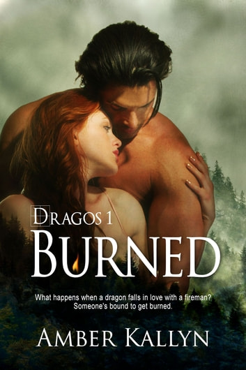 Burned (Dragos, Book 1) ebook by Amber Kallyn