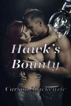 Hawk's Bounty ebook by Carson Mackenzie