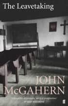 The Leavetaking ebook by John McGahern