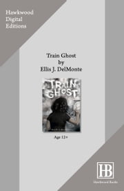 Train Ghost ebook by Ellis J. Delmonte