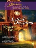 Lethal Deception (Mills & Boon Love Inspired) ebook by Lynette Eason