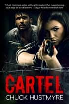 Cartel ebook by Chuck Hustmyre