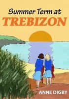 SUMMER TERM AT TREBIZON ebook by Anne Digby
