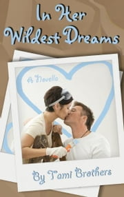 In Her Wildest Dreams ebook by Tami Brothers