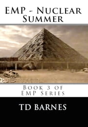 EMP - Nuclear Summer - Book 3 of series eBook von TD Barnes