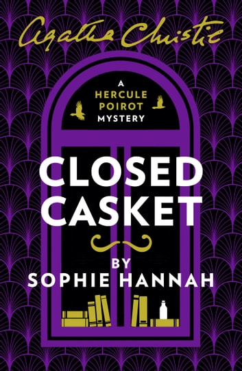 Closed Casket: The New Hercule Poirot Mystery ebook by Sophie Hannah,Agatha Christie