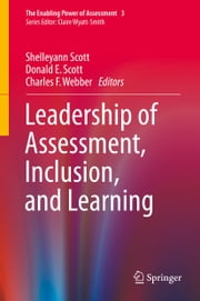 Leadership of Assessment, Inclusion, and Learning ebook by Shelleyann Scott,Donald E. Scott,Charles F. Webber