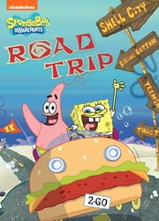 Road Trip (SpongeBob SquarePants) ebook by Nickelodeon Publishing
