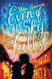Even If the Sky Falls ebook by Mia Garcia