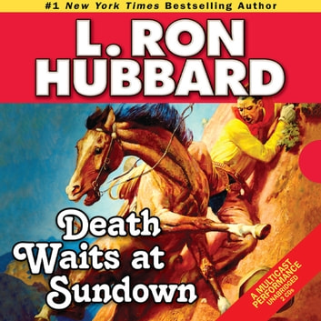 Death Waits at Sundown - A Wild West Showdown Between the Good, the Bad, and the Deadly audiobook by L. Ron Hubbard