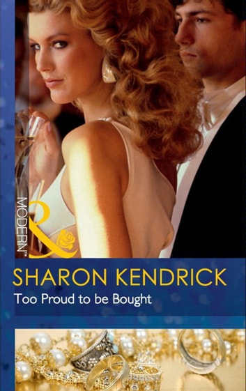 Too Proud to be Bought (Mills & Boon Modern) 電子書籍 by Sharon Kendrick
