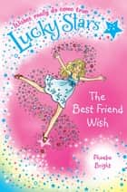 Lucky Stars 1: The Best Friend Wish ebook by Phoebe Bright, Karen Donnelly