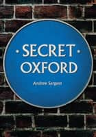 Secret Oxford ebook by Andrew Sargent