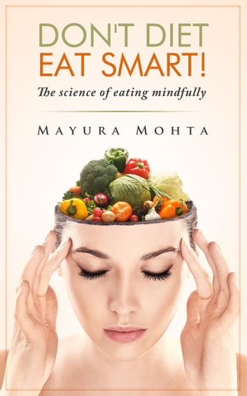 Don't Diet Eat Smart ebook by Mayura Mohta