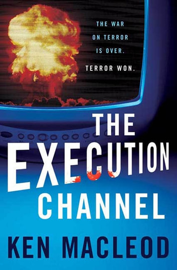 The Execution Channel ebook by Ken MacLeod
