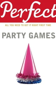 Perfect Party Games ebook by Stephen Curtis