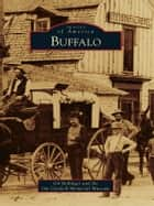Buffalo ebook by Gil Bollinger,Jim Gatchell Memorial Museum