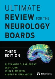 Ultimate Review for the Neurology Boards ebook by Dr. Hubert Fernandez, MD,Seby John, MD,John Morren, MD,Alexander Rae-Grant, MD