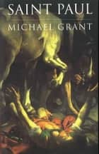 Saint Paul ebook by Michael Grant