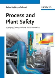 Process and Plant Safety - Applying Computational Fluid Dynamics ebook by