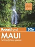 Fodor's Maui 2016 ebook by Fodor's Travel Guides