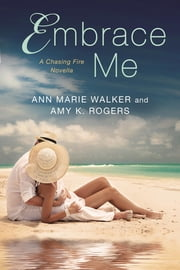 Embrace Me ebook by Ann Marie Walker,Amy K. Rogers