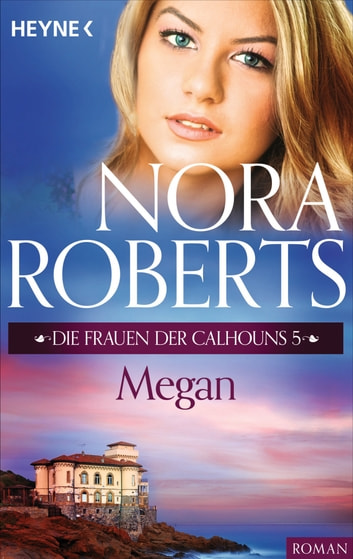 Die Frauen der Calhouns 5. Megan ebook by Nora Roberts