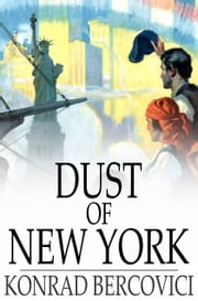 Dust of New York ebook by Konrad Bercovici