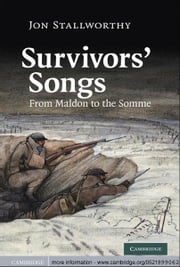 Survivors' Songs - From Maldon to the Somme ebook by Jon Stallworthy