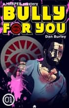 Bully For You - International Edition ebook by Dan Burley