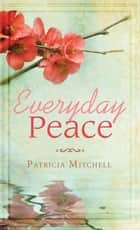 Everyday Peace ebook by Patricia Mitchell