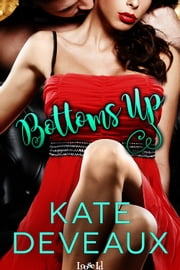 Bottoms Up ebook by Kate Deveaux
